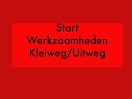 Werkzaamheden kruising Kleiweg/Uitweg e.o.